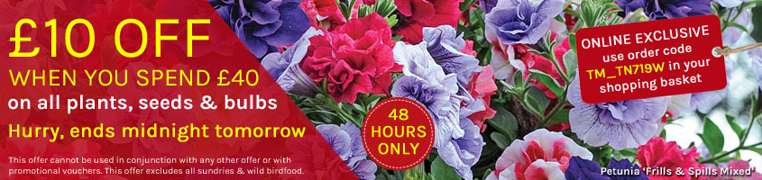 £10 off £40 spend on all plant, bulb and seed orders.